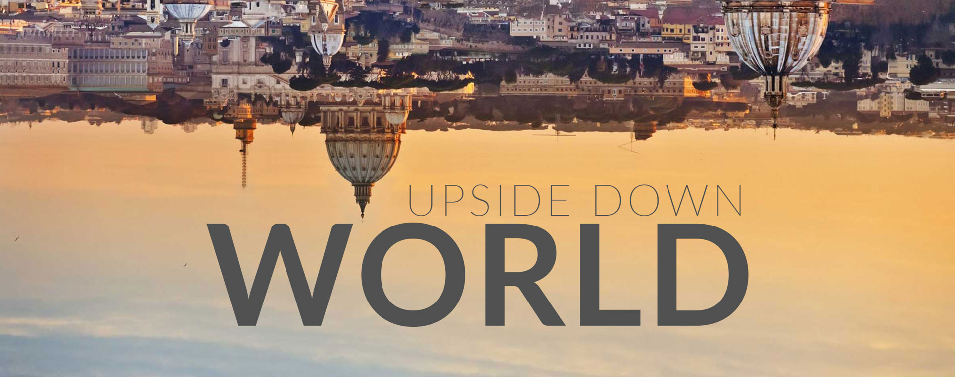 the world upside down World upside down posted by margaret manning, on may 29, 2018 topic: a slice of infinity early in his ministry, according to matthew's gospel, jesus preached a.