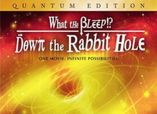What The Bleep Do We Know!? Down The Rabbit Hole