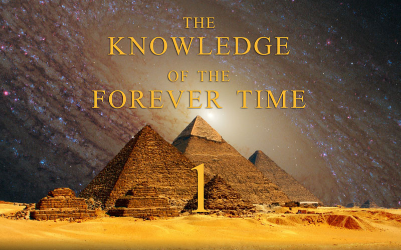 The Knowledge of the Forever Time - Part 1